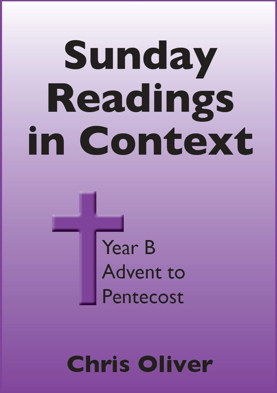 Cover of Sunday Readings in Context Year B Advent to Pentecost ebook